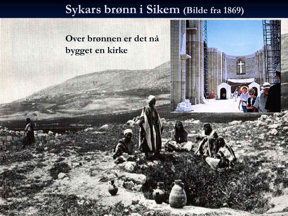 Sykars brønn i Sikem (Bilde fra 1869)