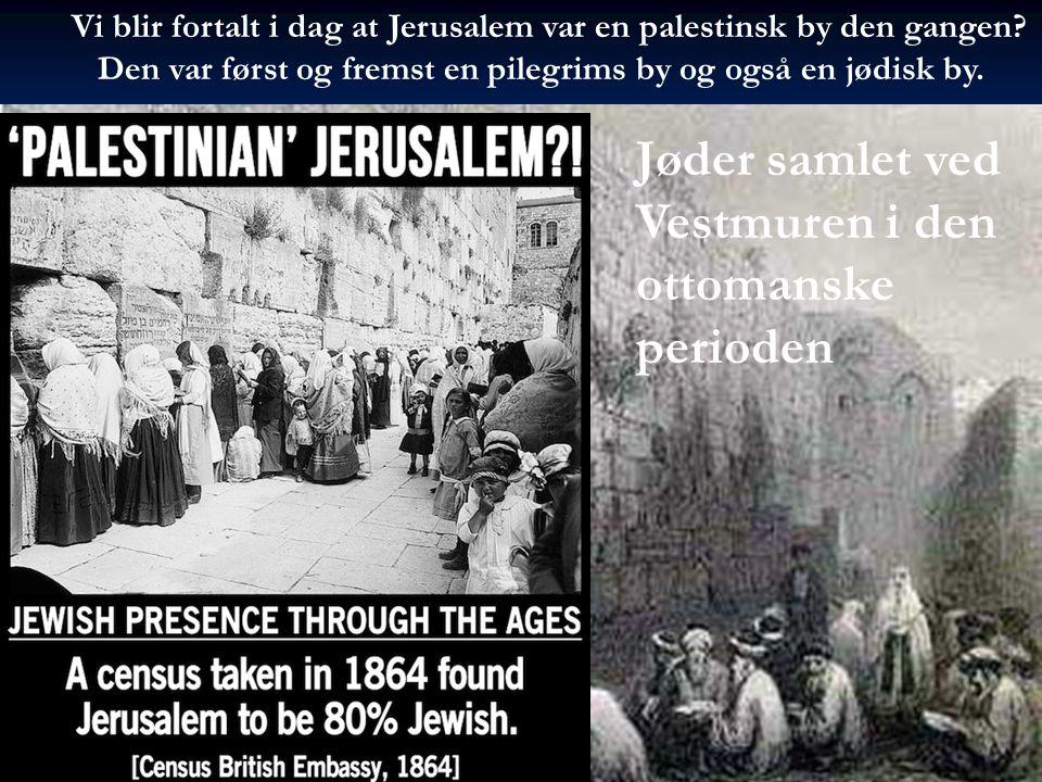 Jøder samlet ved Vestmuren i den ottomanske perioden