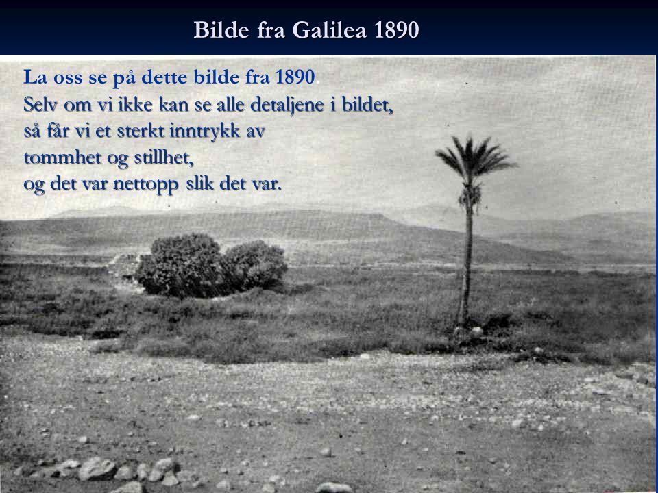 Bilde fra Galilea 1890 La oss se på dette bilde fra 1890.
