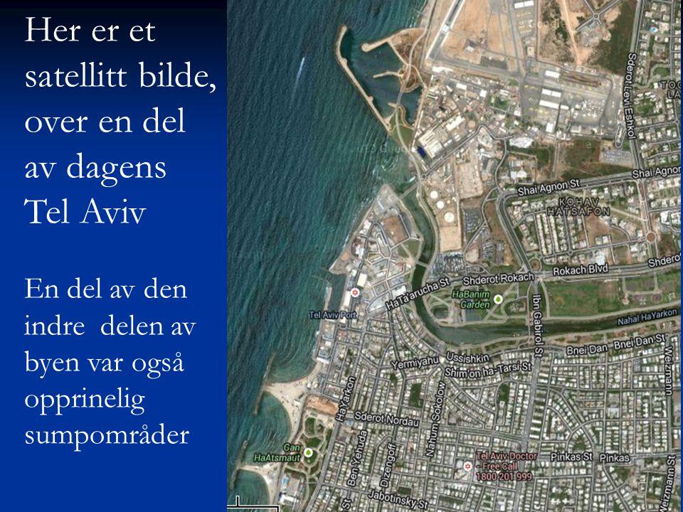 Her er et satellitt bilde, over en del av dagens Tel Aviv