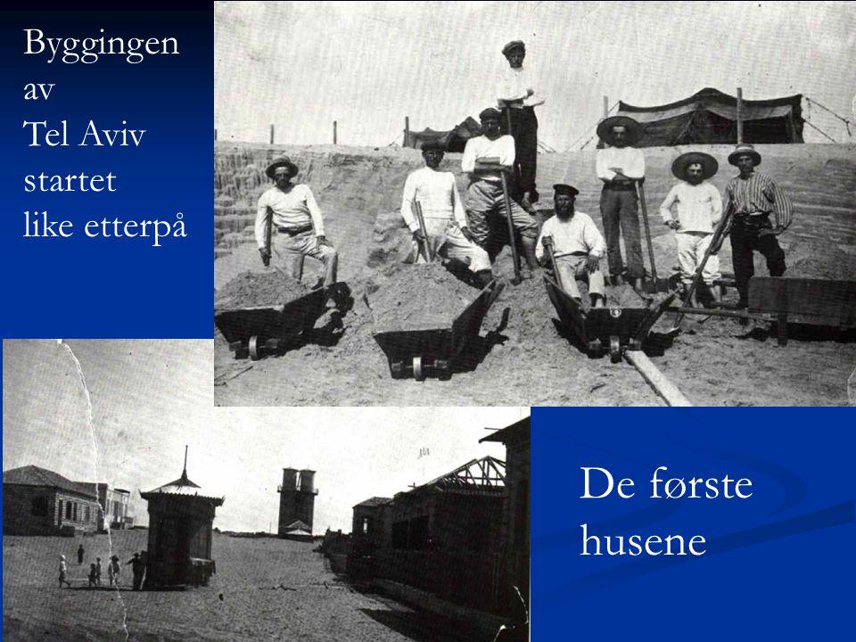 Byggingen av Tel Aviv startet like etterpå De første husene