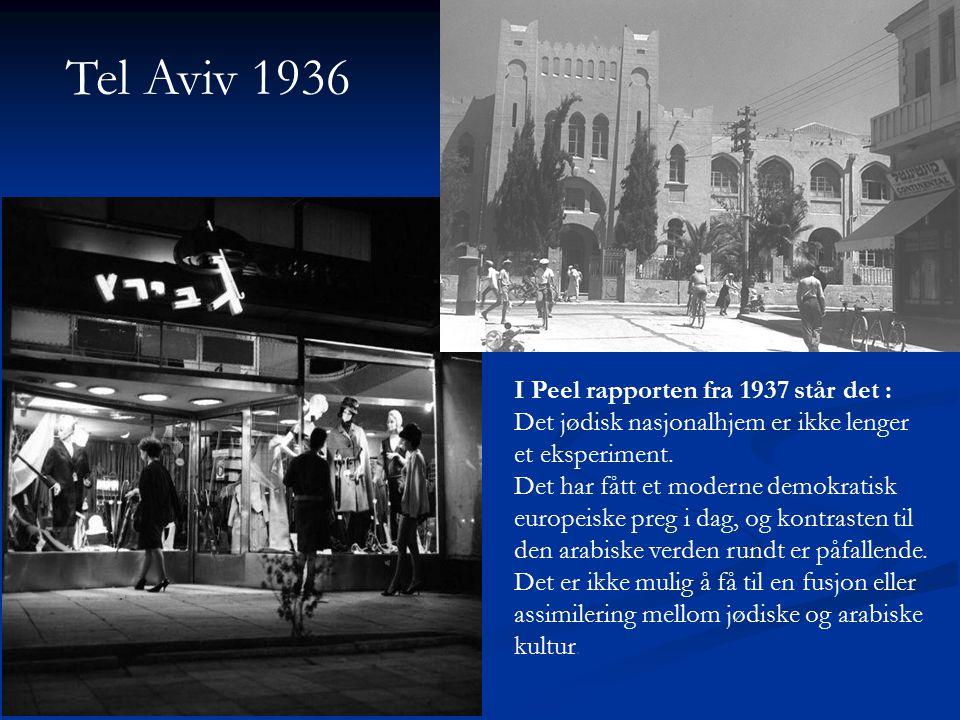Tel Aviv 1936 I Peel rapporten fra 1937 står det :