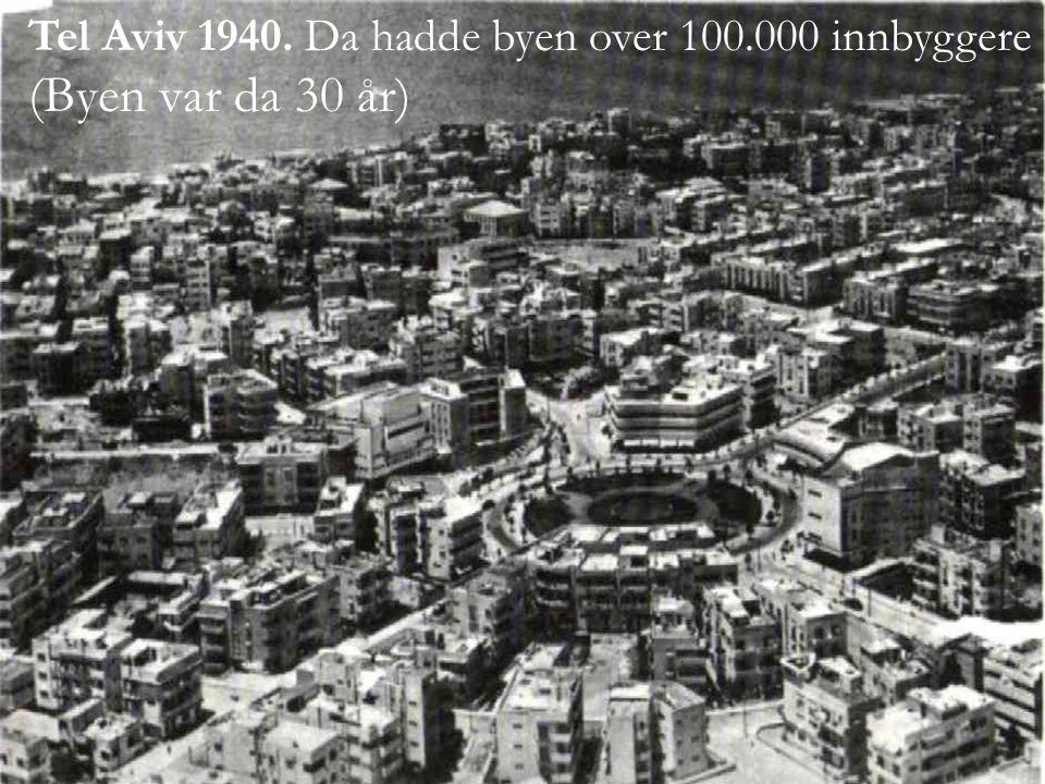 Tel Aviv 1940. Da hadde byen over 100.000 innbyggere