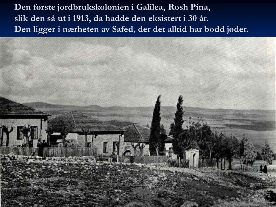 Den første jordbrukskolonien i Galilea, Rosh Pina,