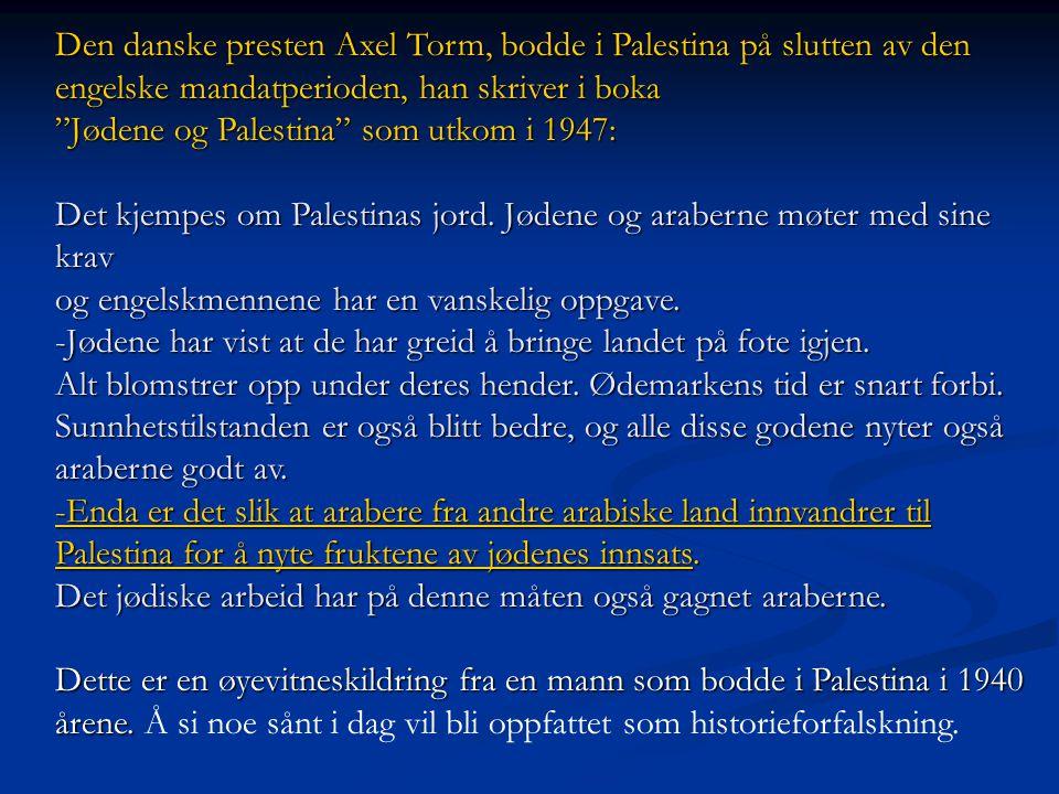 Den danske presten Axel Torm, bodde i Palestina på slutten av den engelske mandatperioden, han skriver i boka