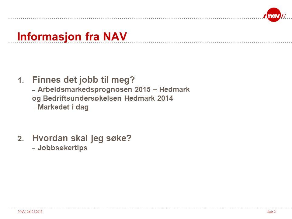 Informasjon fra NAV Finnes det jobb til meg Hvordan skal jeg søke
