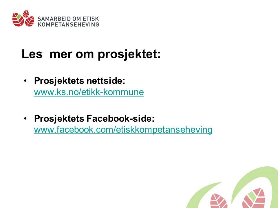 Les mer om prosjektet: Prosjektets nettside: www.ks.no/etikk-kommune