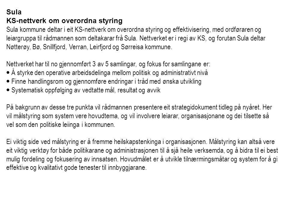 Sula KS-nettverk om overordna styring. Sula kommune deltar i eit KS-nettverk om overordna styring og effektivisering, med ordføraren og.