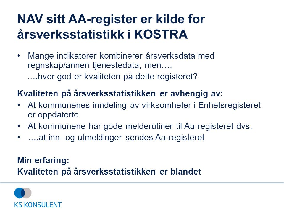 NAV sitt AA-register er kilde for årsverksstatistikk i KOSTRA