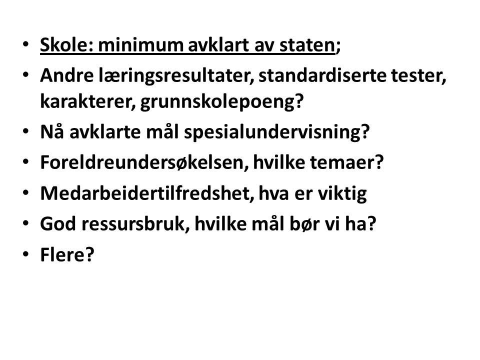 Skole: minimum avklart av staten;
