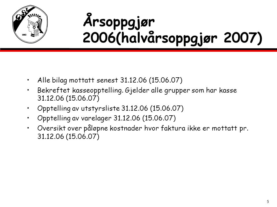 Årsoppgjør 2006(halvårsoppgjør 2007)
