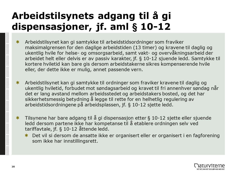 Arbeidstilsynets adgang til å gi dispensasjoner, jf. aml § 10-12