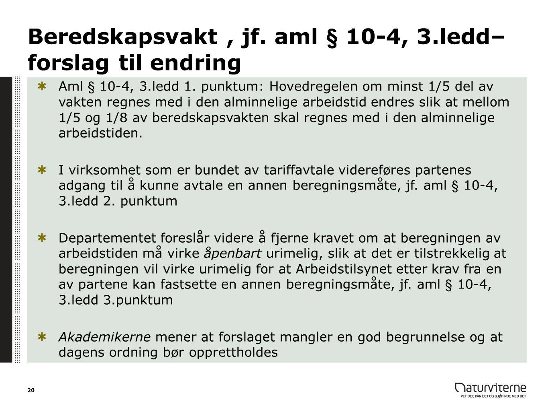 Beredskapsvakt , jf. aml § 10-4, 3.ledd– forslag til endring