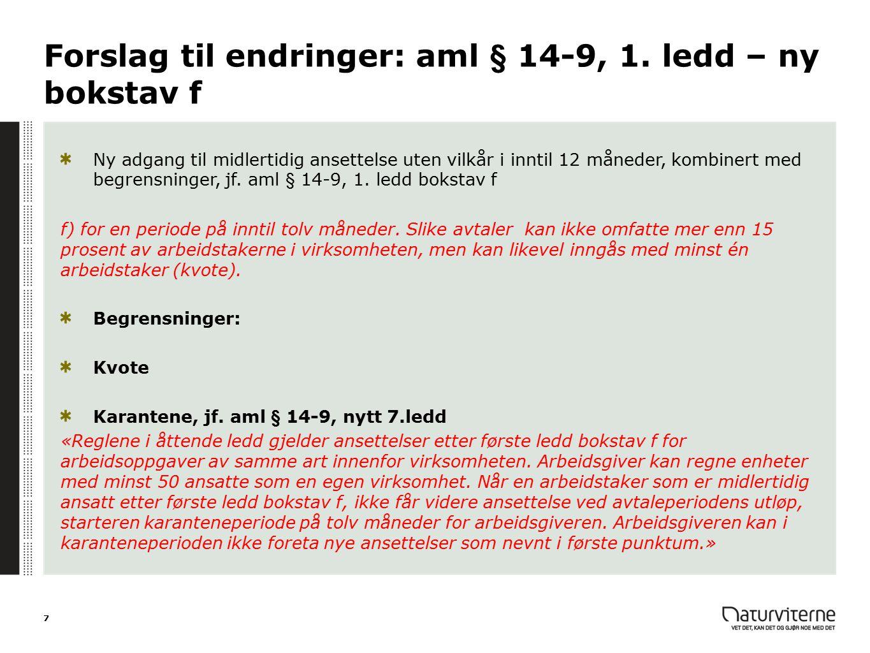 Forslag til endringer: aml § 14-9, 1. ledd – ny bokstav f