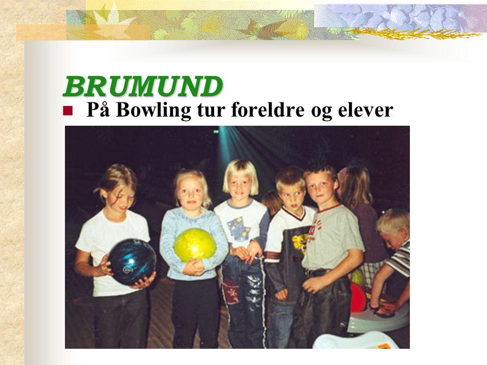 BRUMUND På Bowling tur foreldre og elever