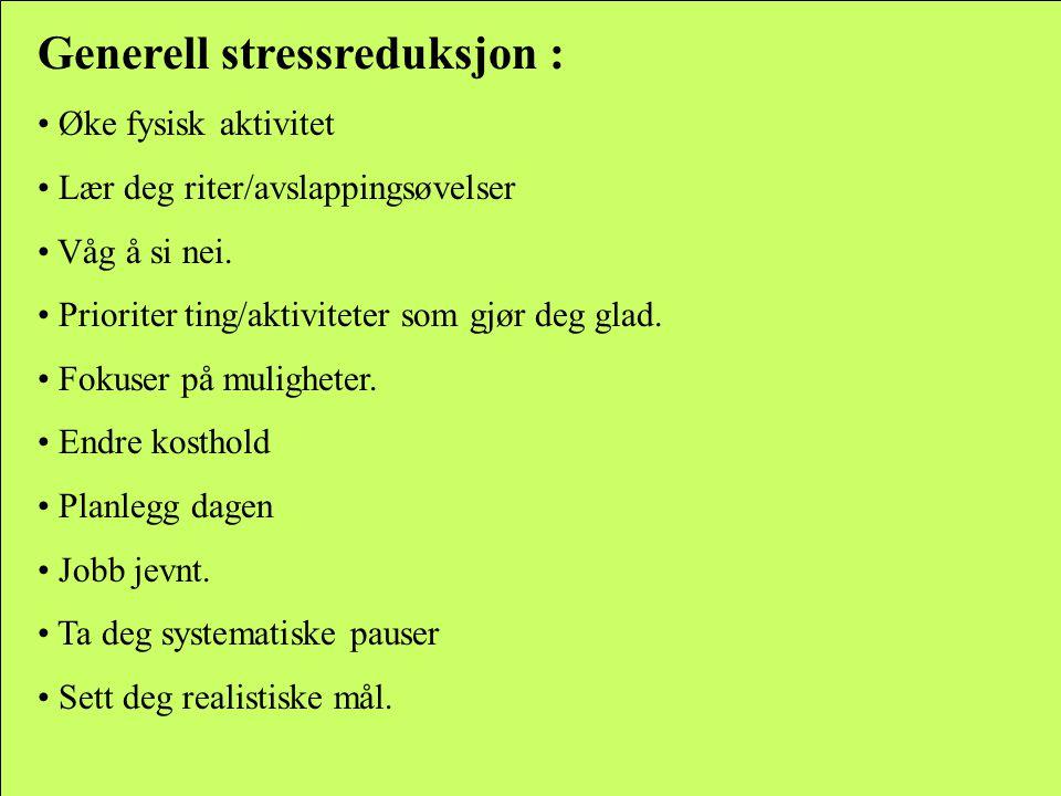 Generell stressreduksjon :