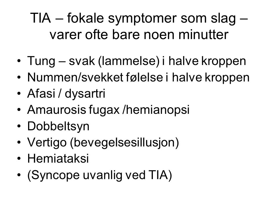 TIA – fokale symptomer som slag – varer ofte bare noen minutter
