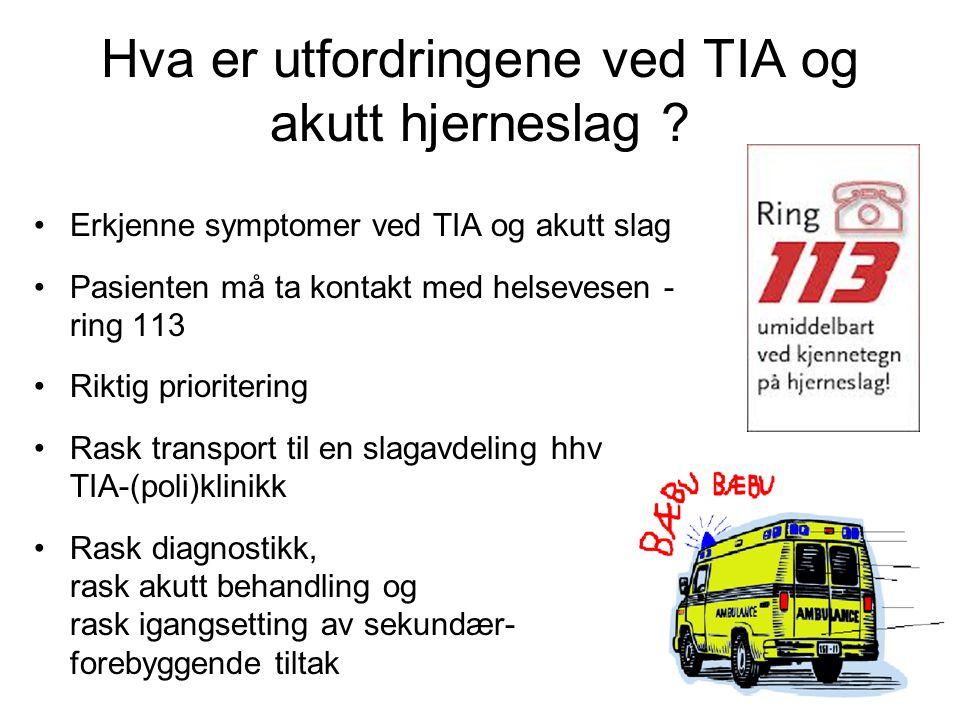 Hva er utfordringene ved TIA og akutt hjerneslag