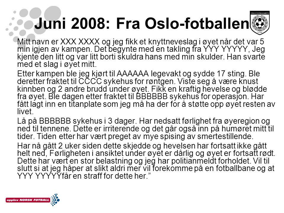 Juni 2008: Fra Oslo-fotballen