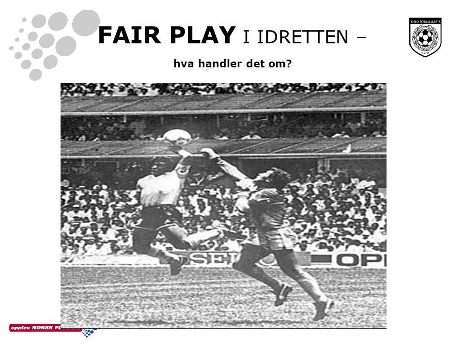 FAIR PLAY I IDRETTEN – hva handler det om