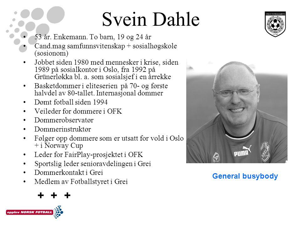 Svein Dahle + + + 53 år. Enkemann. To barn, 19 og 24 år