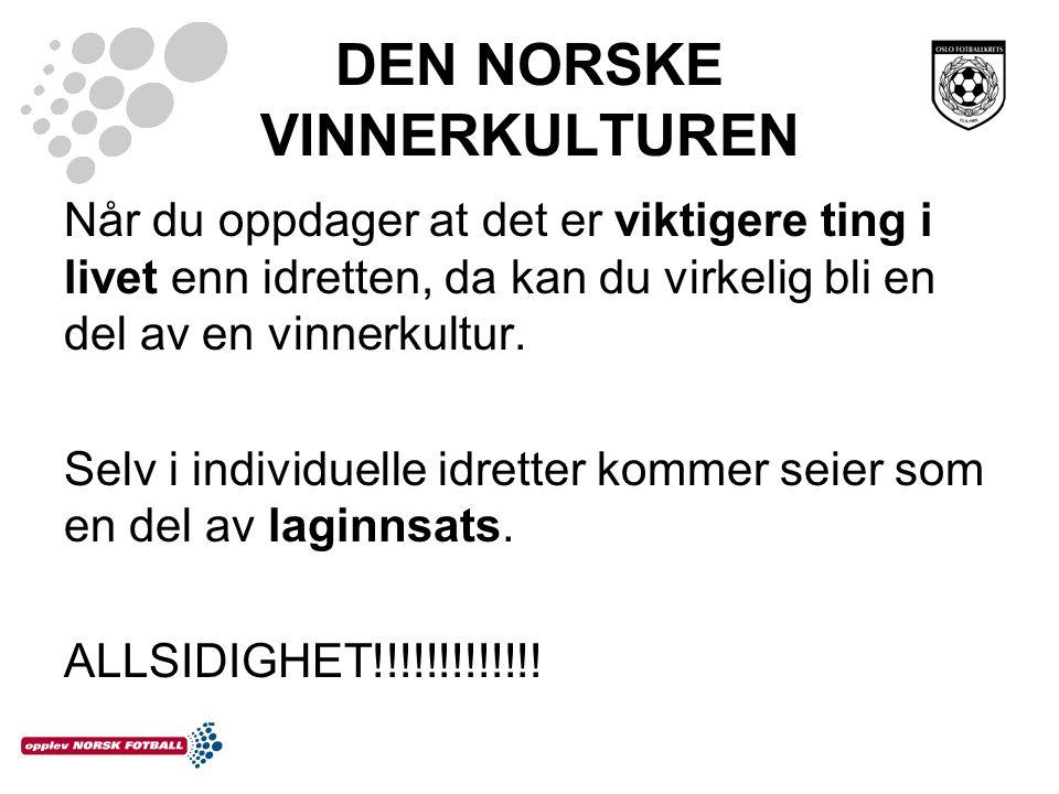 DEN NORSKE VINNERKULTUREN