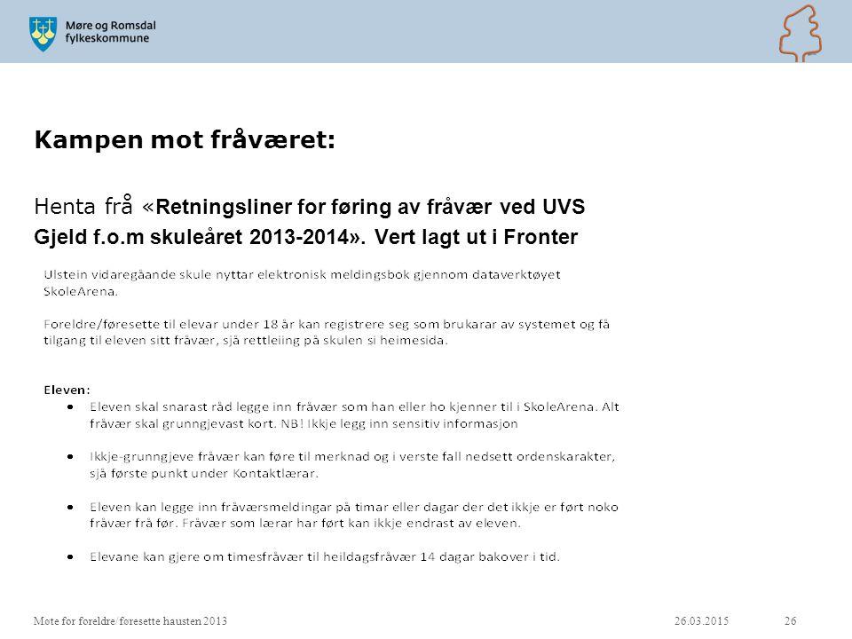 Kampen mot fråværet: Henta frå «Retningsliner for føring av fråvær ved UVS. Gjeld f.o.m skuleåret 2013-2014». Vert lagt ut i Fronter.
