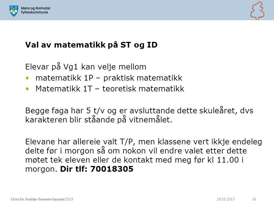 Val av matematikk på ST og ID Elevar på Vg1 kan velje mellom