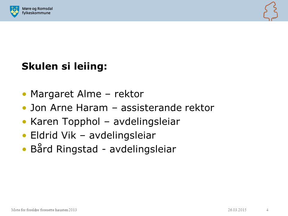 Jon Arne Haram – assisterande rektor Karen Topphol – avdelingsleiar