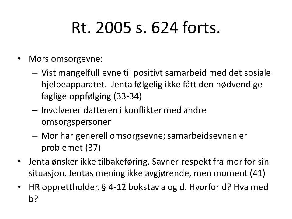 Rt. 2005 s. 624 forts. Mors omsorgevne: