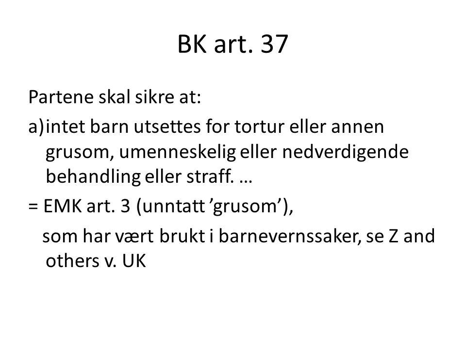 BK art. 37 Partene skal sikre at:
