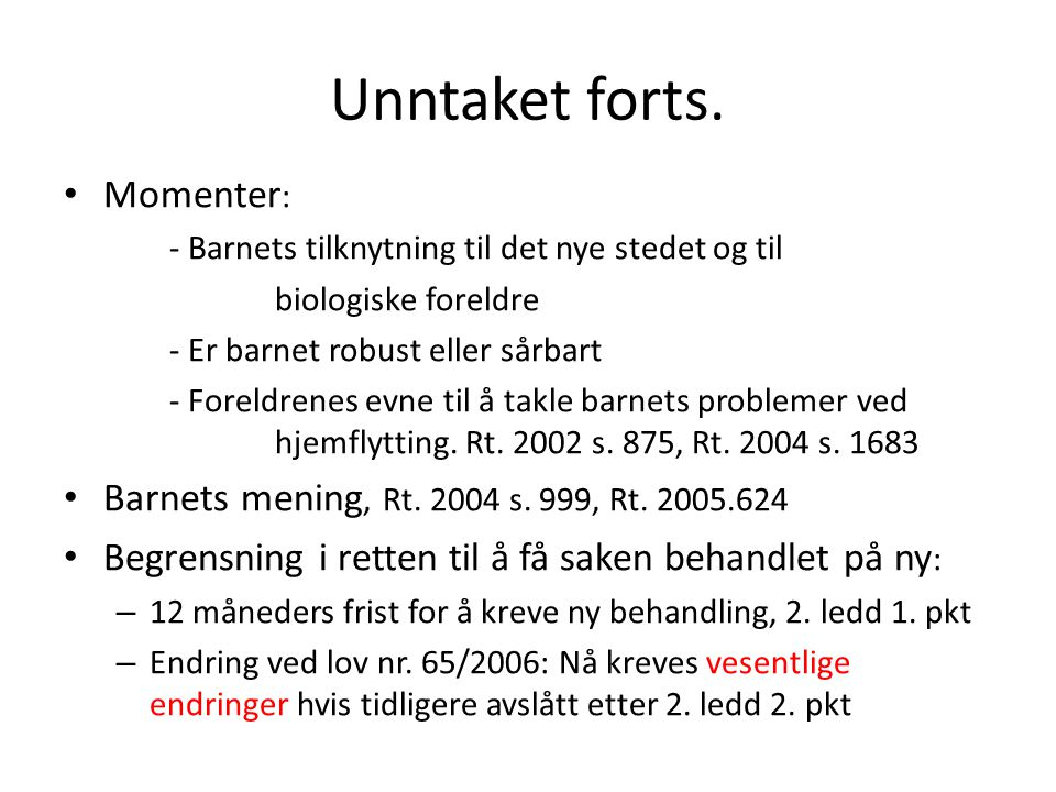 Unntaket forts. Momenter: