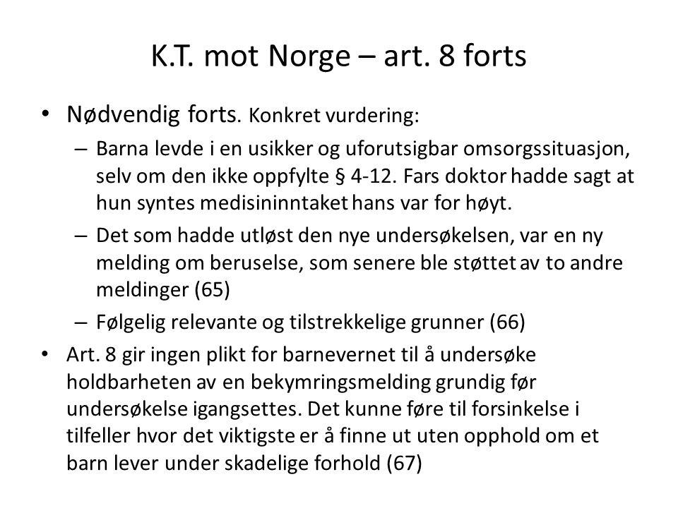 K.T. mot Norge – art. 8 forts Nødvendig forts. Konkret vurdering: