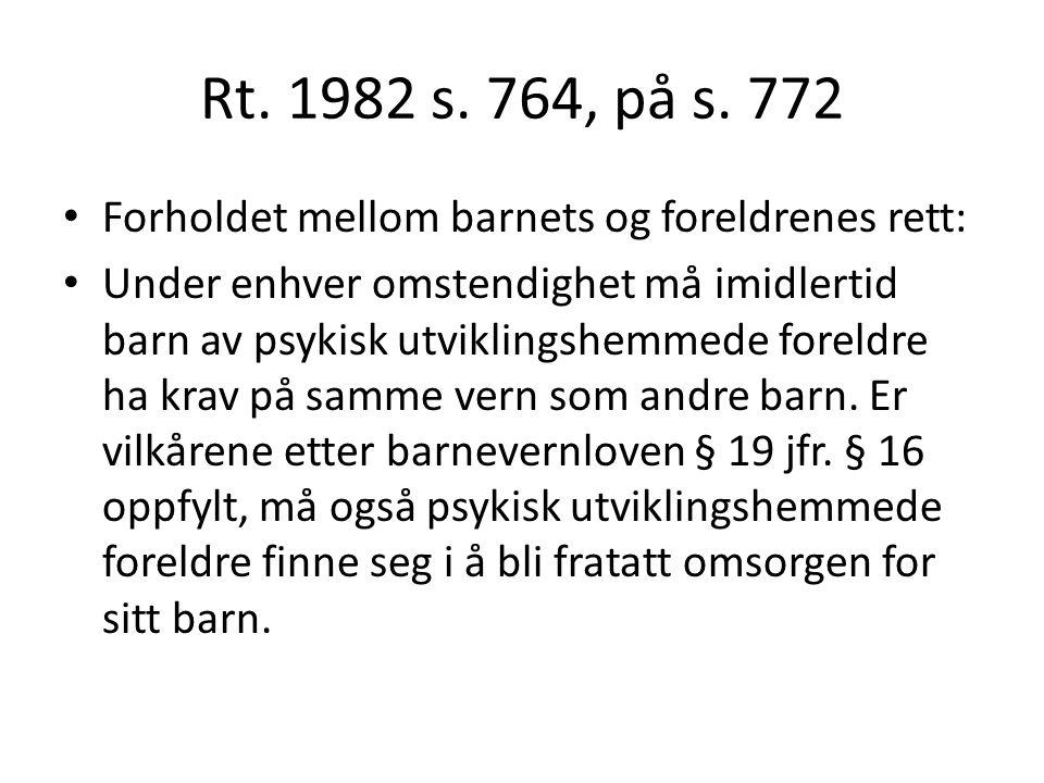 Rt. 1982 s. 764, på s. 772 Forholdet mellom barnets og foreldrenes rett: