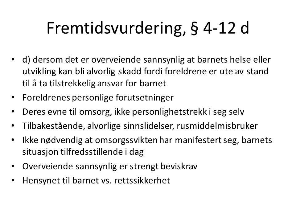 Fremtidsvurdering, § 4-12 d