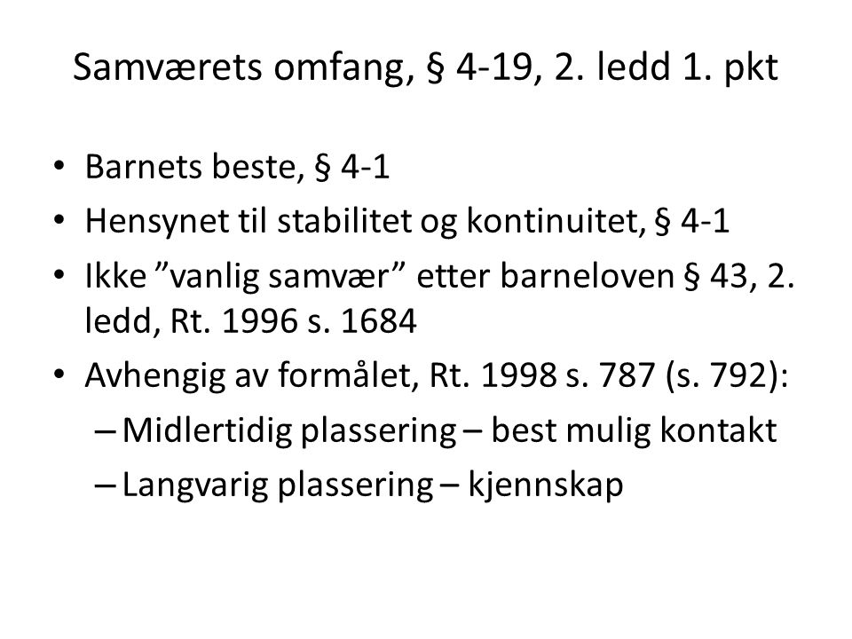 Samværets omfang, § 4-19, 2. ledd 1. pkt