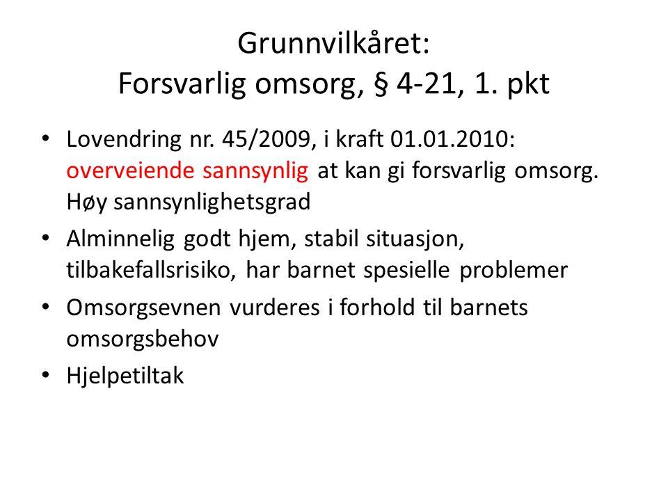 Grunnvilkåret: Forsvarlig omsorg, § 4-21, 1. pkt