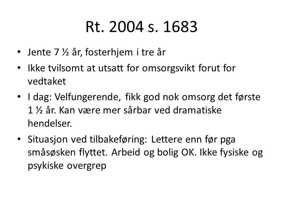 Rt. 2004 s. 1683 Jente 7 ½ år, fosterhjem i tre år