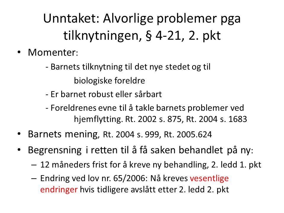 Unntaket: Alvorlige problemer pga tilknytningen, § 4-21, 2. pkt