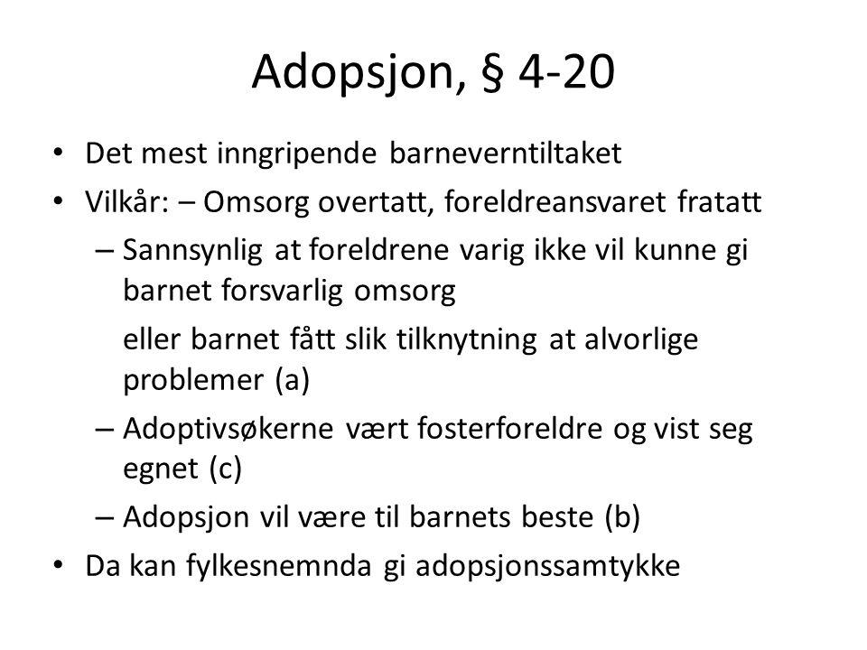 Adopsjon, § 4-20 Det mest inngripende barneverntiltaket