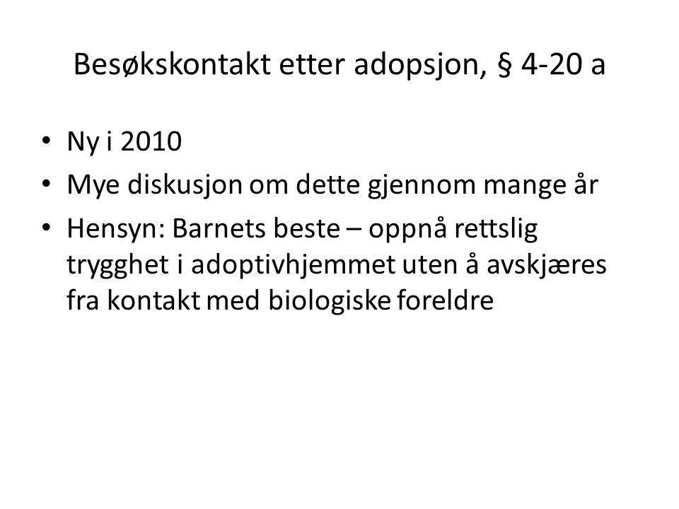 Besøkskontakt etter adopsjon, § 4-20 a