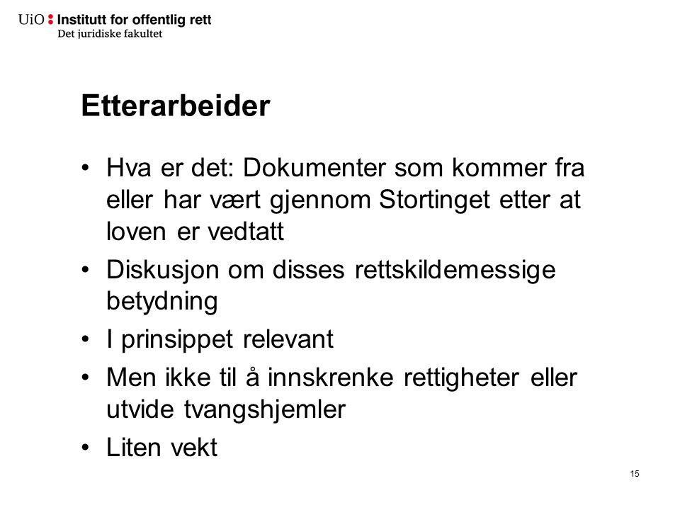 Rettspraksis Høyesterettsdommer: Stor vekt