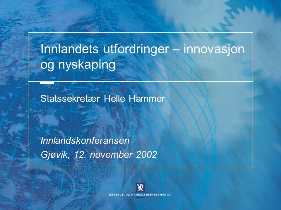 Innlandets utfordringer – innovasjon og nyskaping