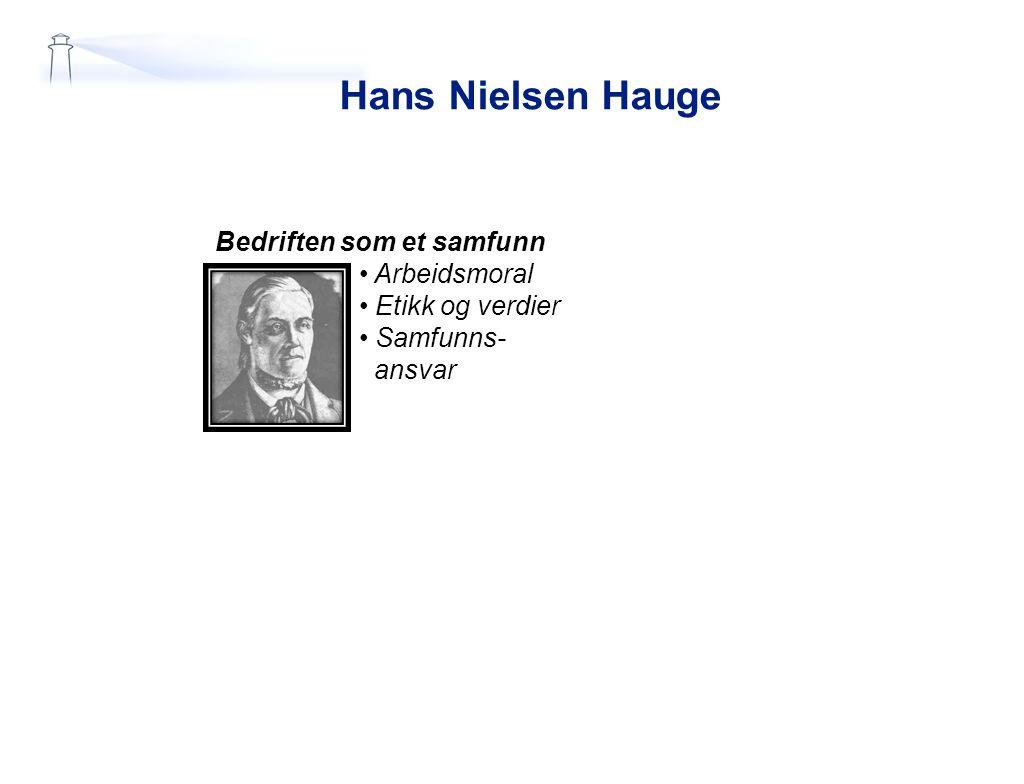Hans Nielsen Hauge Bedriften som et samfunn Arbeidsmoral