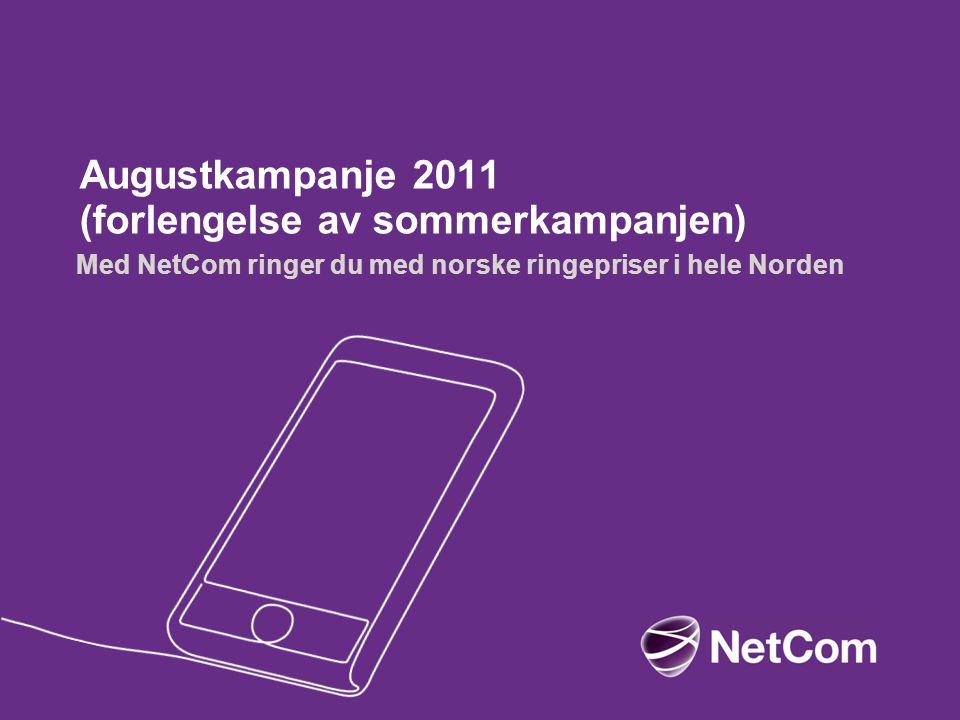 Augustkampanje 2011 (forlengelse av sommerkampanjen)