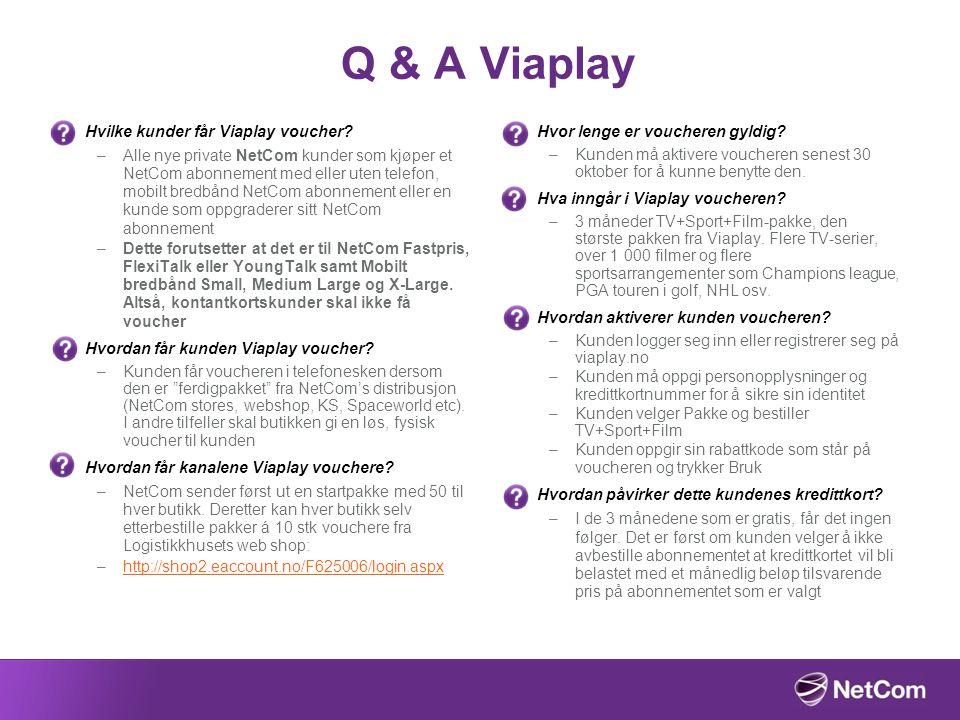 Q & A Viaplay Hvilke kunder får Viaplay voucher