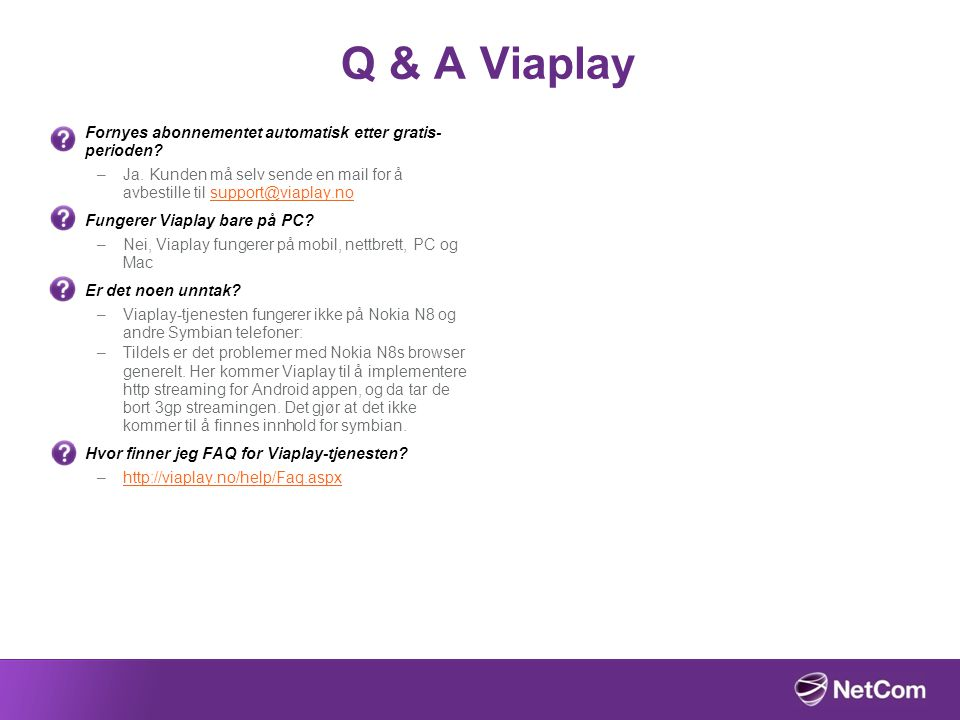 Q & A Viaplay Fornyes abonnementet automatisk etter gratis-perioden