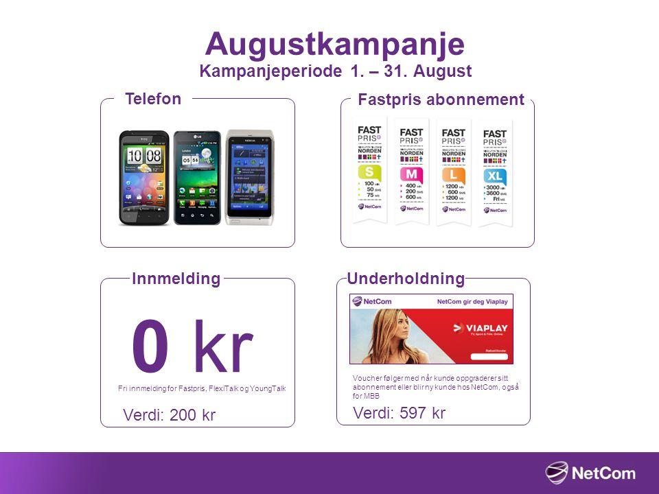 Augustkampanje Kampanjeperiode 1. – 31. August