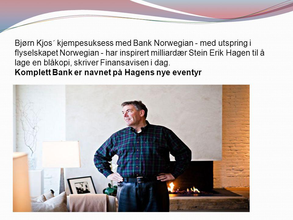 Bjørn Kjos´ kjempesuksess med Bank Norwegian - med utspring i flyselskapet Norwegian - har inspirert milliardær Stein Erik Hagen til å lage en blåkopi, skriver Finansavisen i dag.