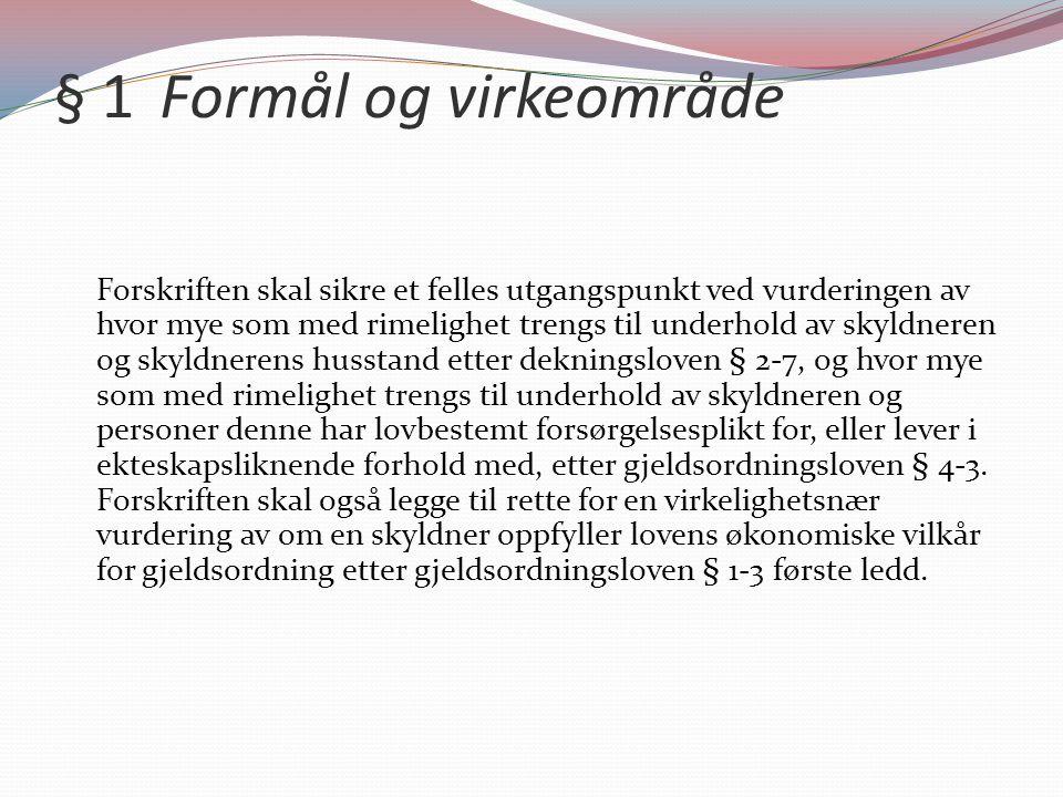 § 1 Formål og virkeområde
